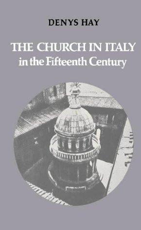 Download The church in Italy in the fifteenth century