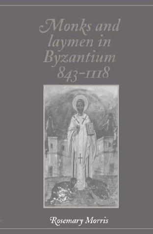 Download Monks and laymen in Byzantium, 843-1118