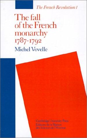 Download The fall of the French monarchy, 1787-1792