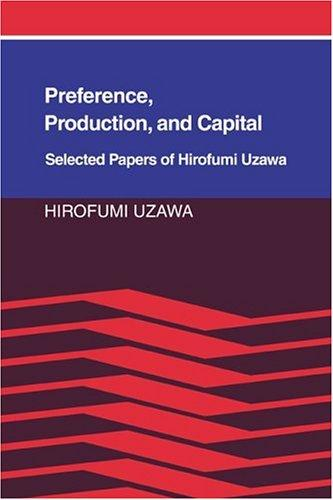 Preference, production, and capital