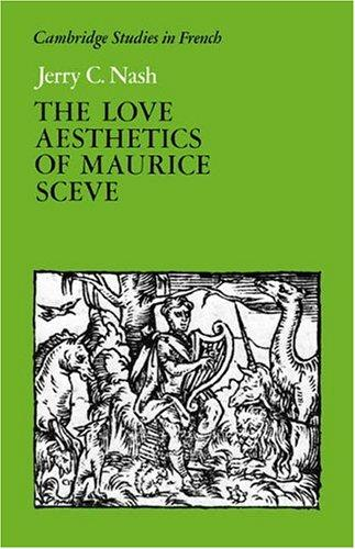 Download The love aesthetics of Maurice Scève