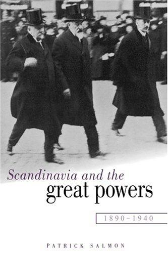 Download Scandinavia and the great powers, 1890-1940