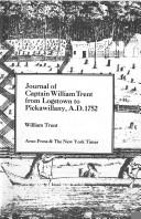 Download Journal of Captain William Trent from Logstown to Pickawillany, A.D. 1752.