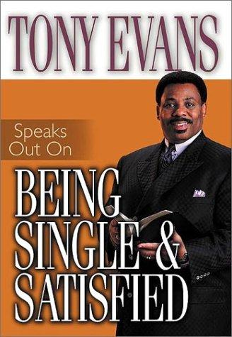 Tony Evans speaks out on being single & satisfied by Anthony T. Evans