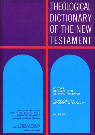 Theological dictionary of the New Testament.