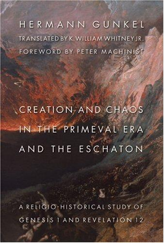 Download Creation And Chaos in the Primeval Era And the Eschaton