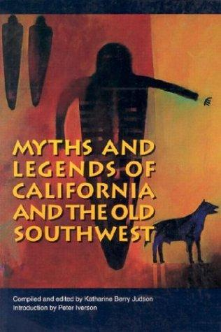 Download Myths and legends of California and the Old Southwest