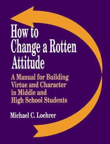 How to Change a Rotten Attitude