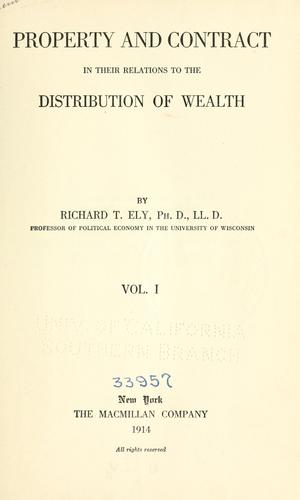 Property and contract in their relations to the distribution of wealth