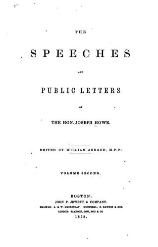 The speeches and public letters of the Hon. Joseph Howe.