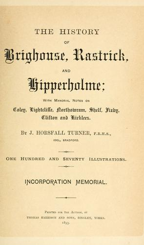 Download The history of Brighouse, Rastrick, and Hipperholme