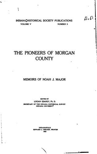 The pioneers of Morgan County by Noah J. Major