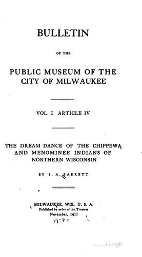The dream dance of the Chippewa and Menominee Indians of northern Wisconsin