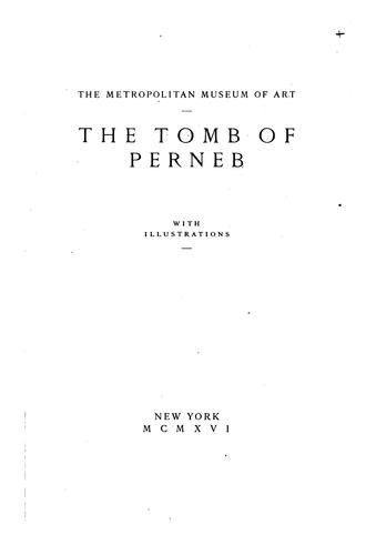 The tomb of Perneb by Metropolitan Museum of Art (New York, N.Y.)
