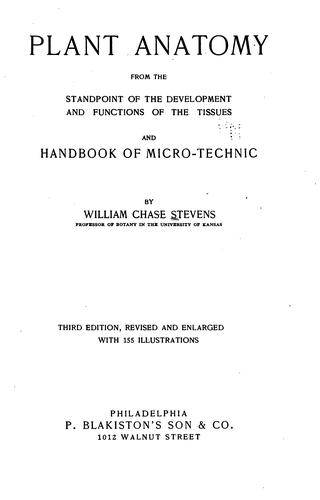 Download Plant anatomy from the standpoint of the development and functions of the tissues, and handbook of microtechnic.