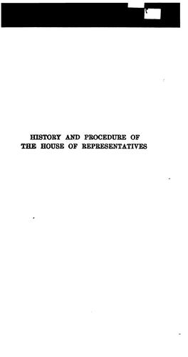 History and procedure of the House of representatives.