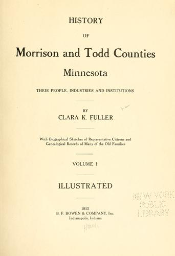 History of Morrison and Todd counties, Minnesota by Clara K. Fuller