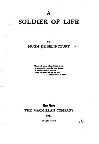 A soldier of life by Hugh De Sélincourt