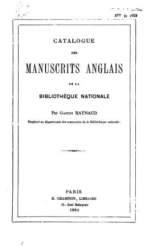 Catalogue des manuscrits anglais de la Bibliothèque Nationale by Bibliothèque nationale (France). Département des manuscrits.