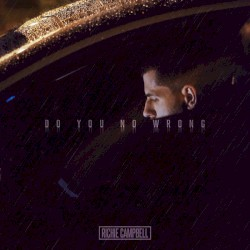 Richie Campbell - Do You No Wrong (Single Version)