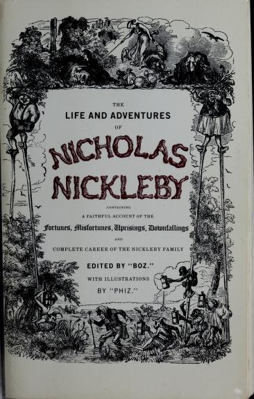 The life and adventures of Nicholas Nickleby by Charles Dickens ; with an essay by Michael Slater.