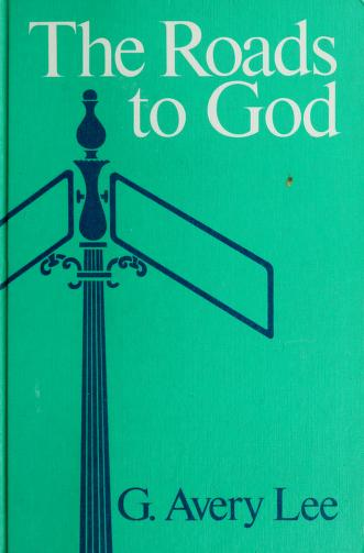 The roads to God by G. Avery Lee