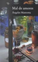 Mal de amores by Angeles Mastretta