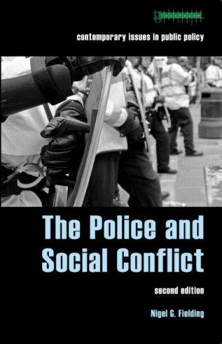 The Police and Social Conflict (Contemporary Issues in Public Policy S.) by Fielding