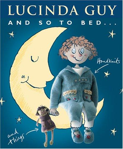 And So to Bed by Lucinda Guy