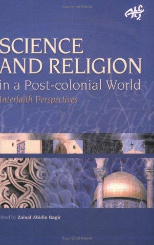Science And Religion In A Post-colonial World (ATF Science and Theology) by Zainal Abidin Bagir