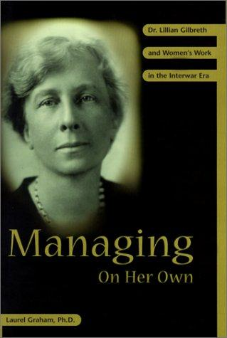 Managing On Her Own by Laurel, Ph.D. Graham