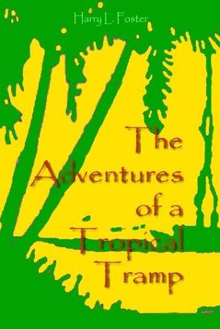 The Adventures of a Tropical Tramp