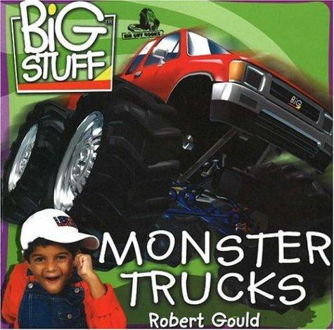 Monster Trucks (Big Stuff) by Robert Gould