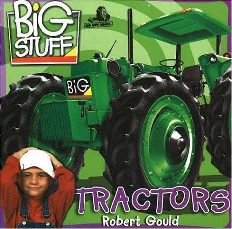 Tractors (Big Stuff) by Robert Gould