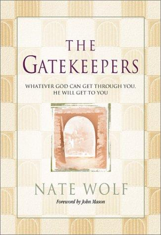 The Gatekeepers by Nate Wolf