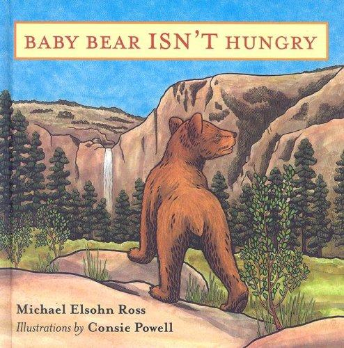 Baby Bear Isn't Hungry by Michael Elsohn Ross