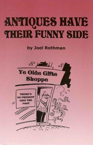 Antiques Have Their Funny Side by Joel Rothman
