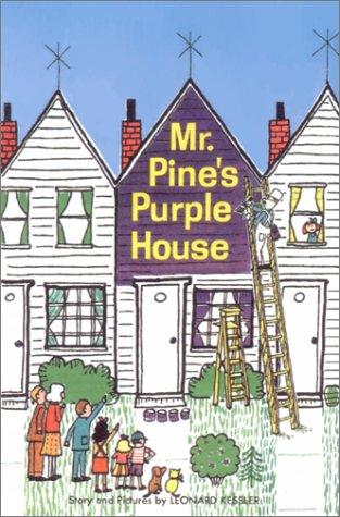 Mr. Pine's purple house by Leonard P. Kessler