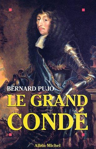 Le grand Condé by Bernard Pujo