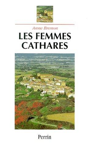 Les femmes cathares by Anne Brenon
