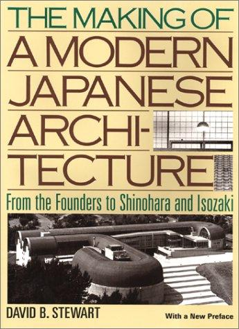 The Making of a Modern Japanese Architecture