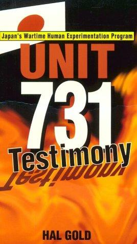 Unit 731 Testimony by Hal Gold