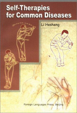Self Therapies for Common Diseases by Li Hesheng