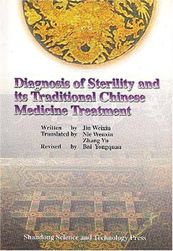 Diagnosis of Sterility and Its Traditional Chinese Medicine Treatment by Jin Weixin