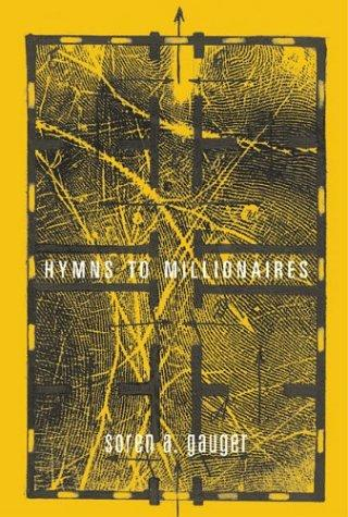 Hymns To Millionaires by Soren A. Gauger
