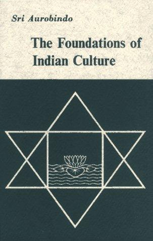 Foundations of Indian Culture by Saashram