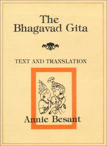 Bhagavad Gita--Text and Translation by Annie Wood Besant