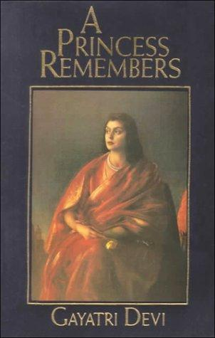 A Princess Remembers by Devi Gayatri