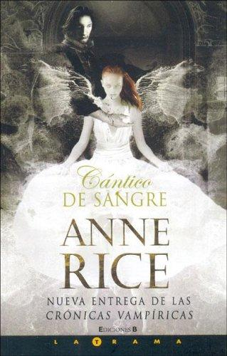 Cantico De Sangre/ the Blood Canticle by Anne Rice