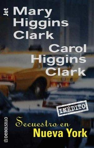 Secuestro en Nueva York / Deck the Halls by Mary Higgins Clark
